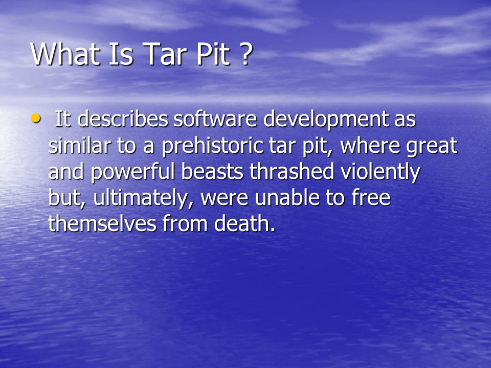 What Is Tar Pit .