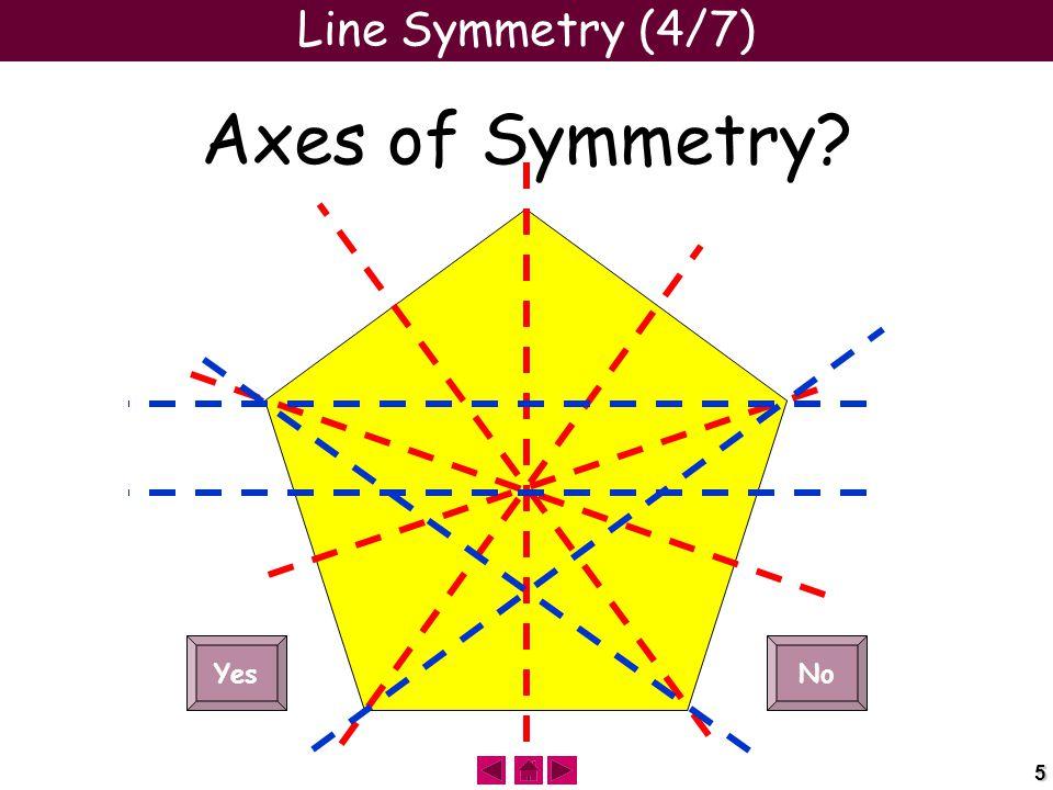 5 Line Symmetry (4/7) Axes of Symmetry YesNo