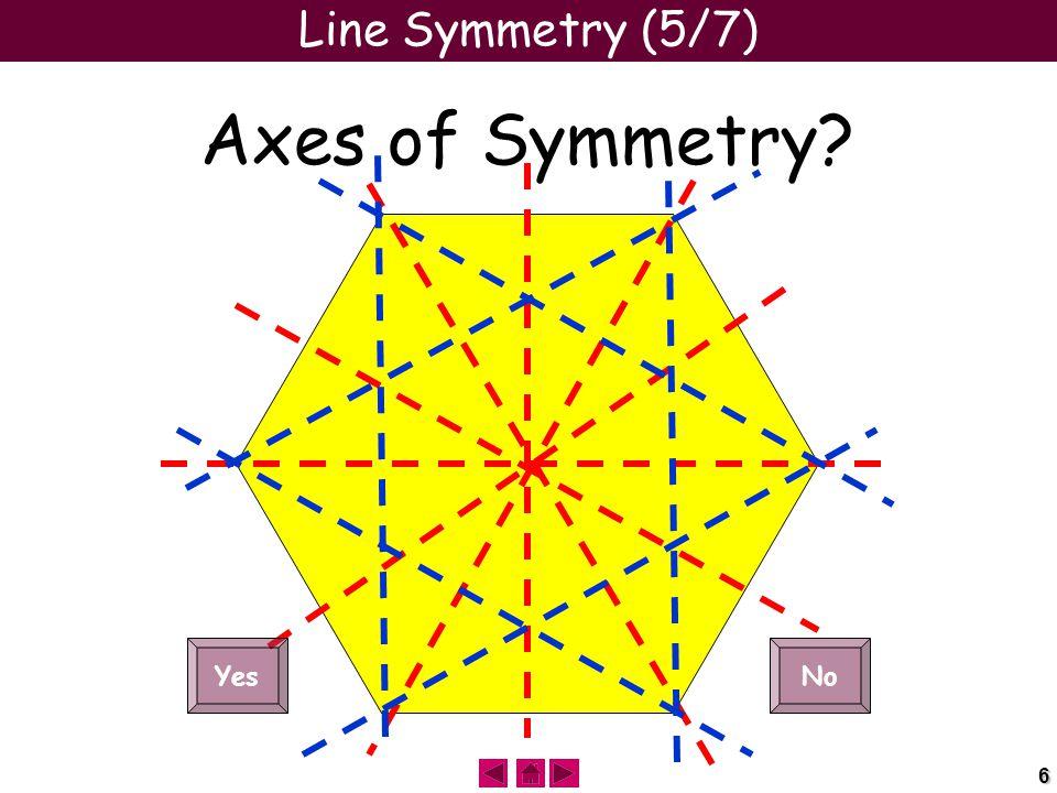 6 Line Symmetry (5/7) Axes of Symmetry YesNo