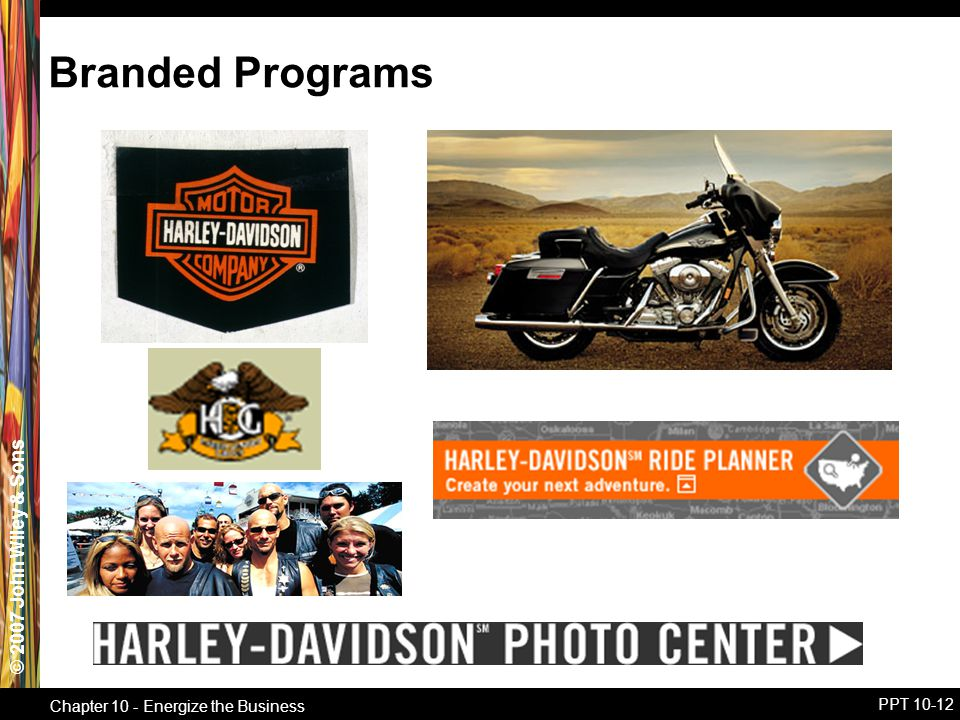 © 2007 John Wiley & Sons Chapter 10 - Energize the Business PPT 10-12 Branded Programs