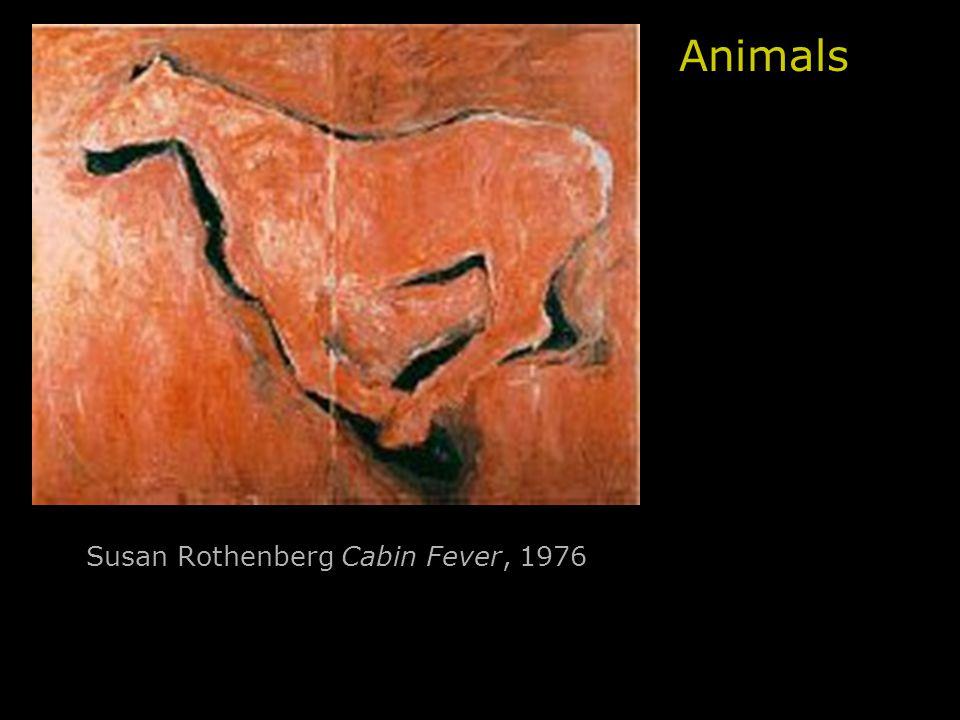 Susan Rothenberg Cabin Fever, 1976 Animals