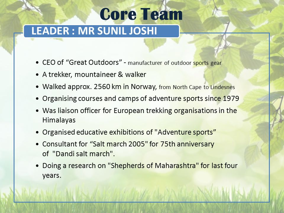 "Core Team CEO of ""Great Outdoors"" - manufacturer of outdoor sports gear A trekker, mountaineer & walker Walked approx. 2560 km in Norway, from North C"
