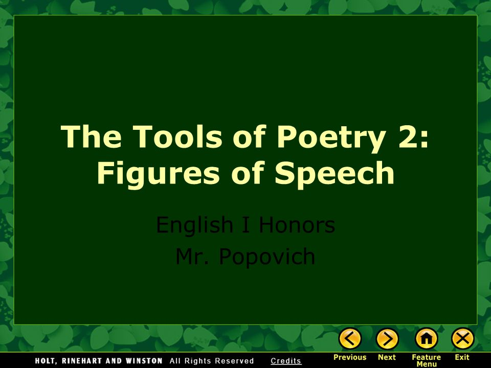 The Tools of Poetry 2: Figures of Speech English I Honors Mr. Popovich