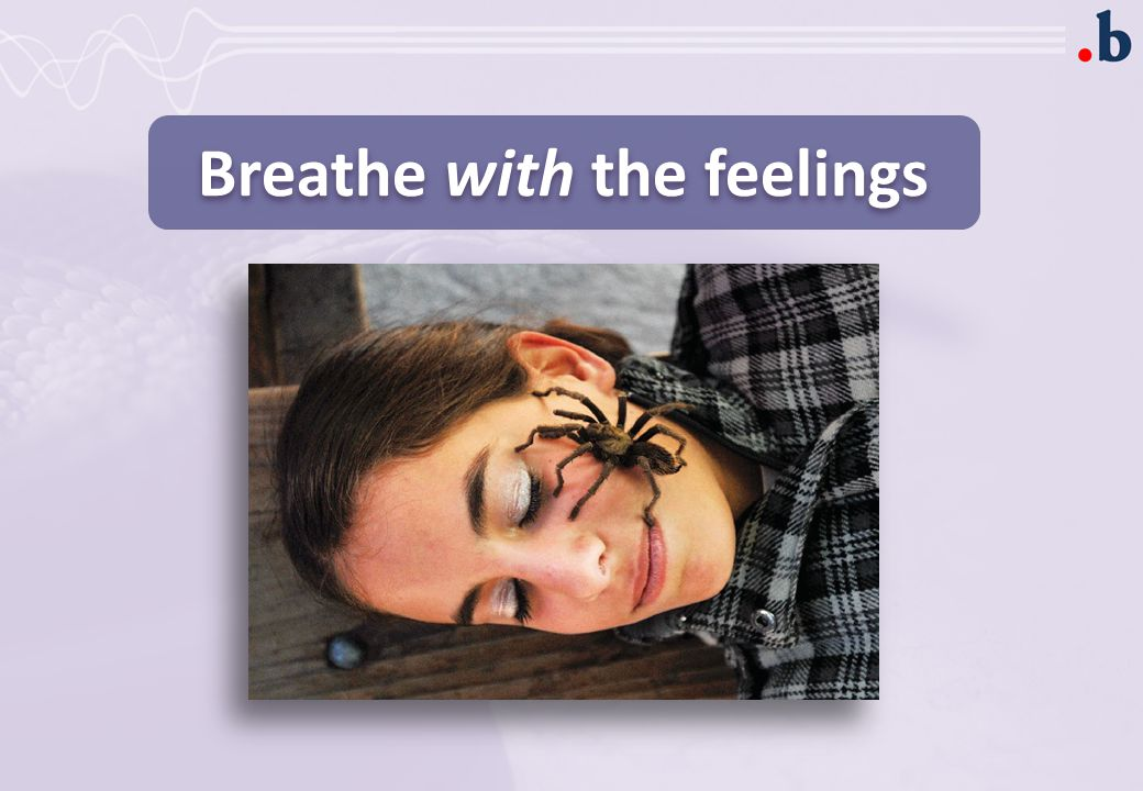 Breathe with the feelings