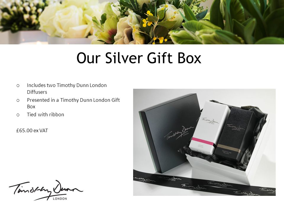 Our Silver Gift Box o Includes two Timothy Dunn London Diffusers o Presented in a Timothy Dunn London Gift Box o Tied with ribbon £65.00 ex VAT