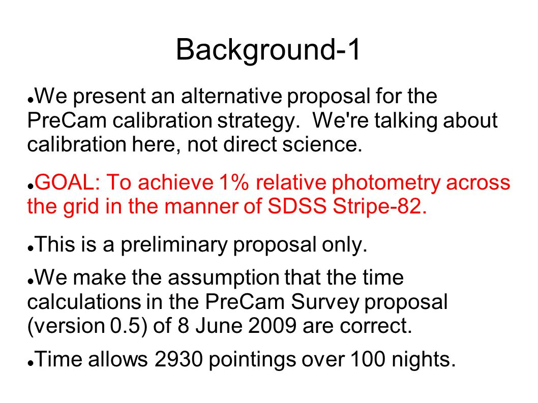 Background-1 We present an alternative proposal for the PreCam calibration strategy.