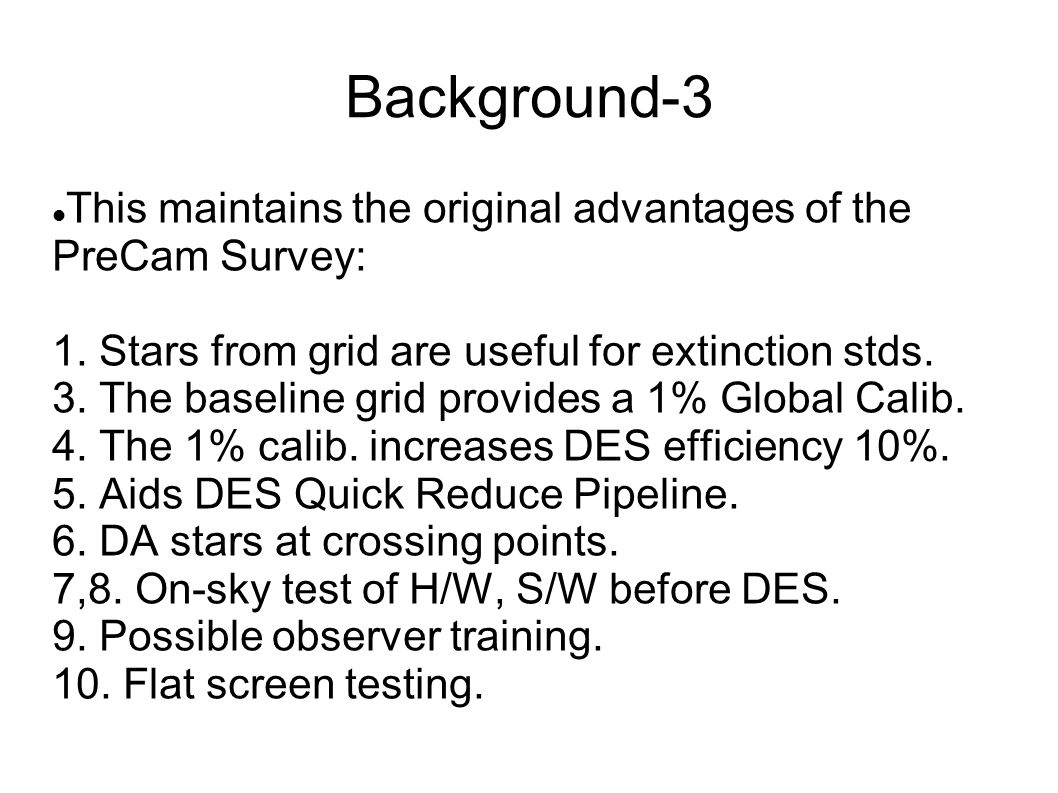 Background-3 This maintains the original advantages of the PreCam Survey: 1.