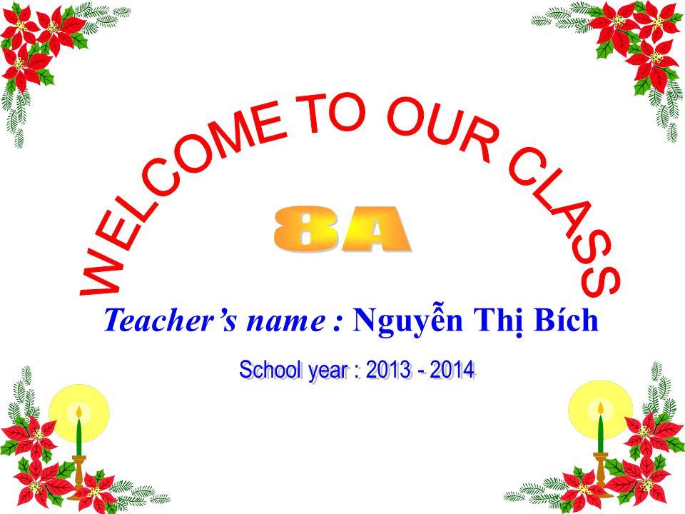 Teacher's name : Nguyễn Thị Bích