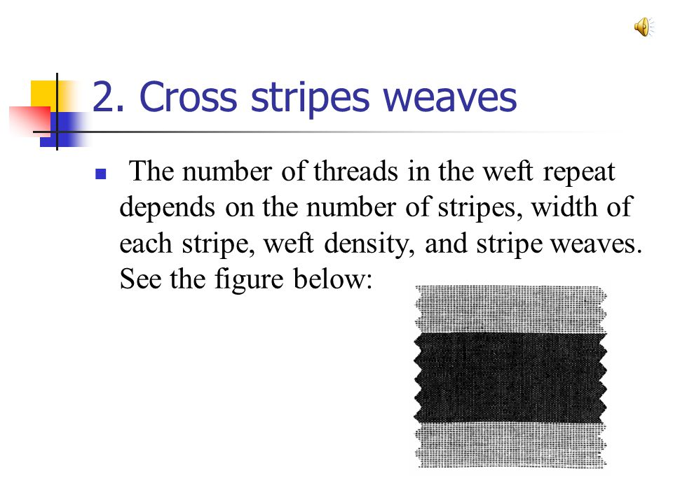 R y = The warp repeat (R O ) equals the LCM of the warp repeats of stripe weaves.
