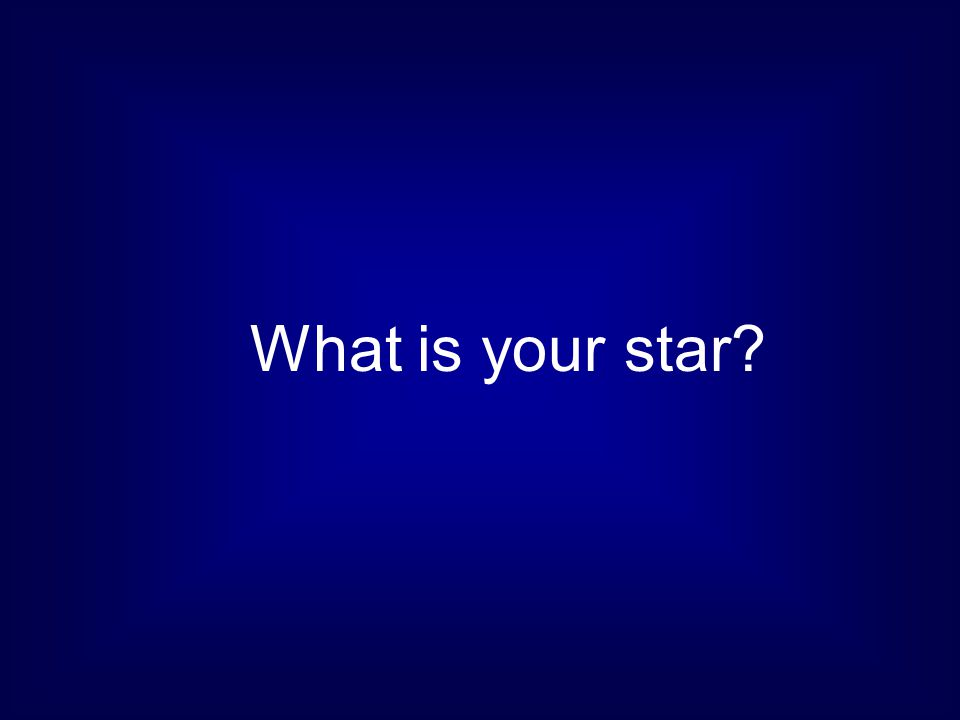 What is your star?