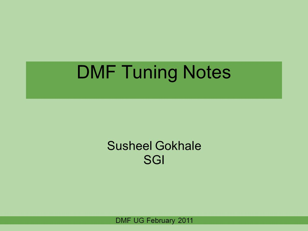 DMF Tuning Notes Susheel Gokhale SGI DMF UG February 2011