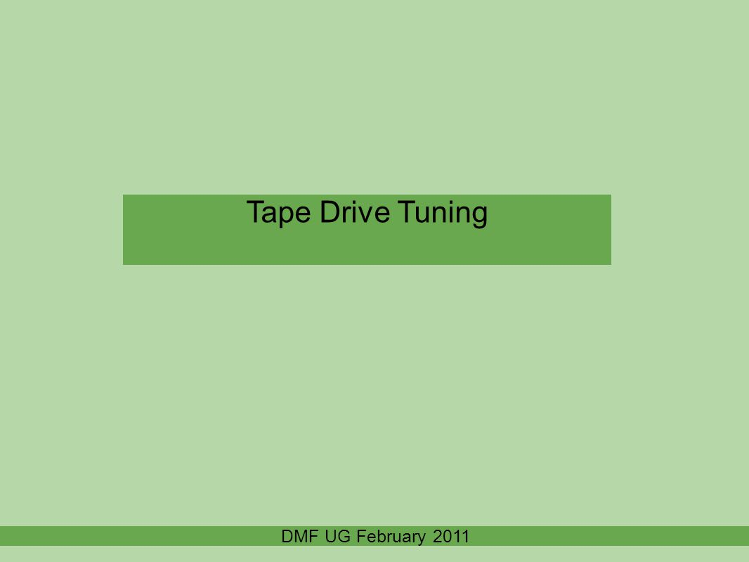 Tape Drive Tuning DMF UG February 2011
