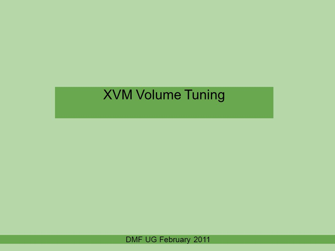 XVM Volume Tuning DMF UG February 2011
