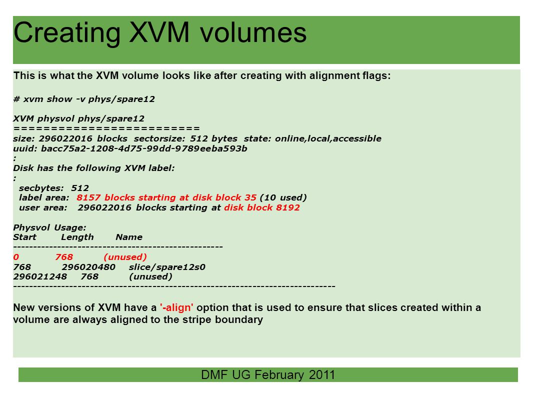 Creating XVM volumes This is what the XVM volume looks like after creating with alignment flags: # xvm show -v phys/spare12 XVM physvol phys/spare12 =