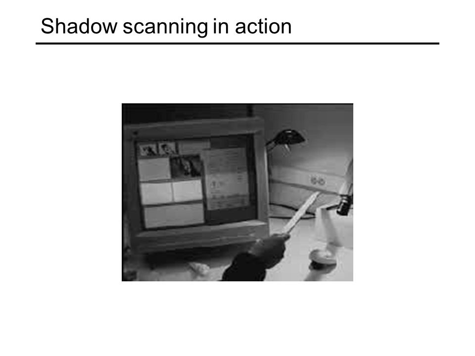 Shadow scanning in action