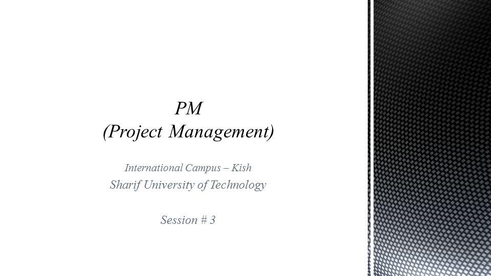 International Campus – Kish Sharif University of Technology Session # 3