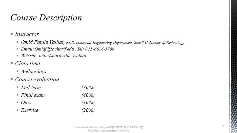  Instructor  Omid Fatahi Valilai, Ph.D.
