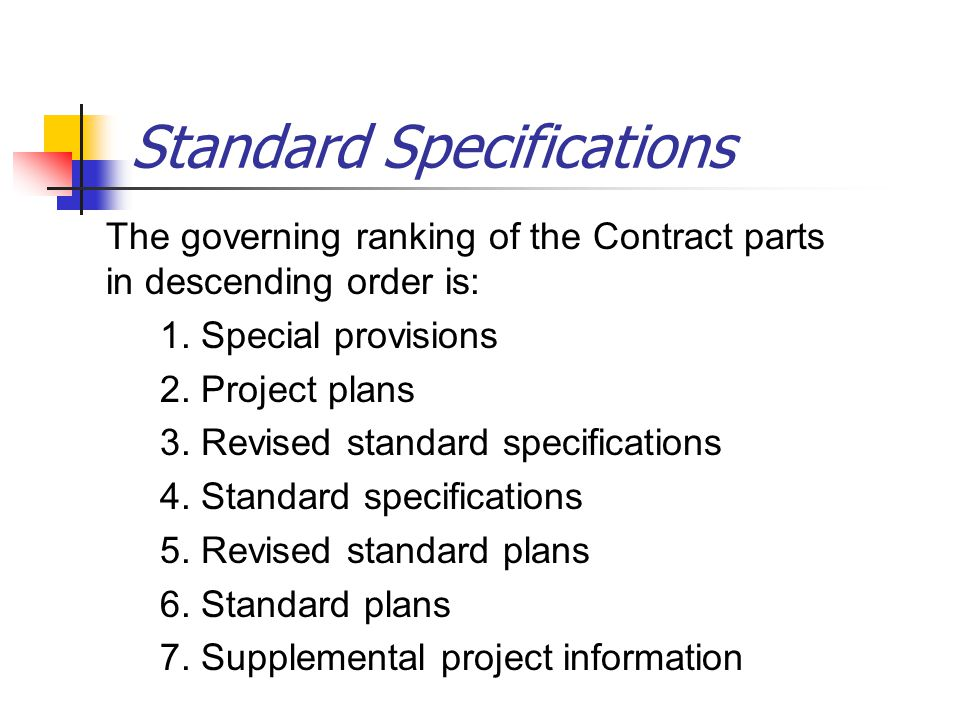 Standard Specifications The governing ranking of the Contract parts in descending order is: 1.