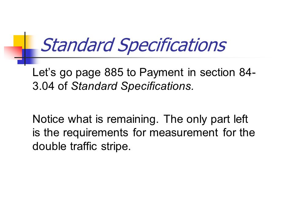 Standard Specifications Let's go page 885 to Payment in section 84- 3.04 of Standard Specifications.