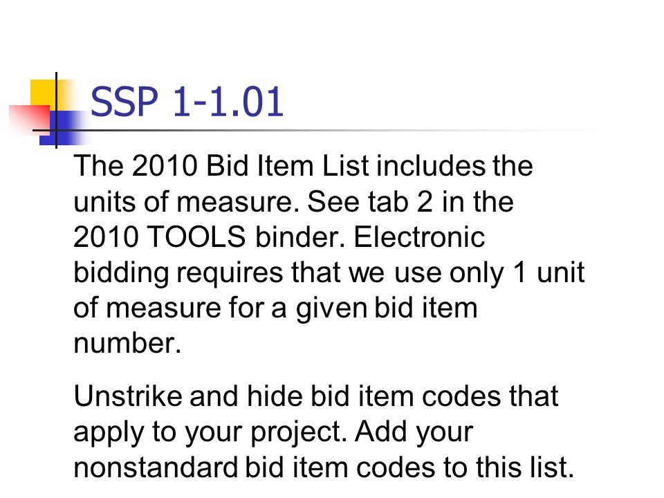 SSP 1-1.01 The 2010 Bid Item List includes the units of measure.