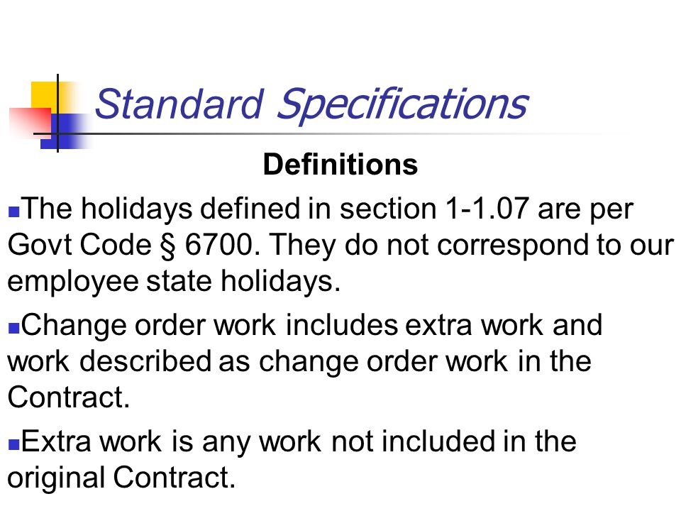 Standard Specifications Definitions The holidays defined in section 1-1.07 are per Govt Code § 6700.