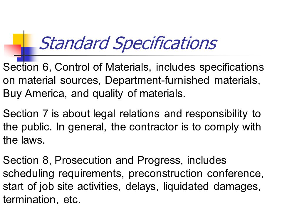 Standard Specifications Section 6, Control of Materials, includes specifications on material sources, Department-furnished materials, Buy America, and quality of materials.