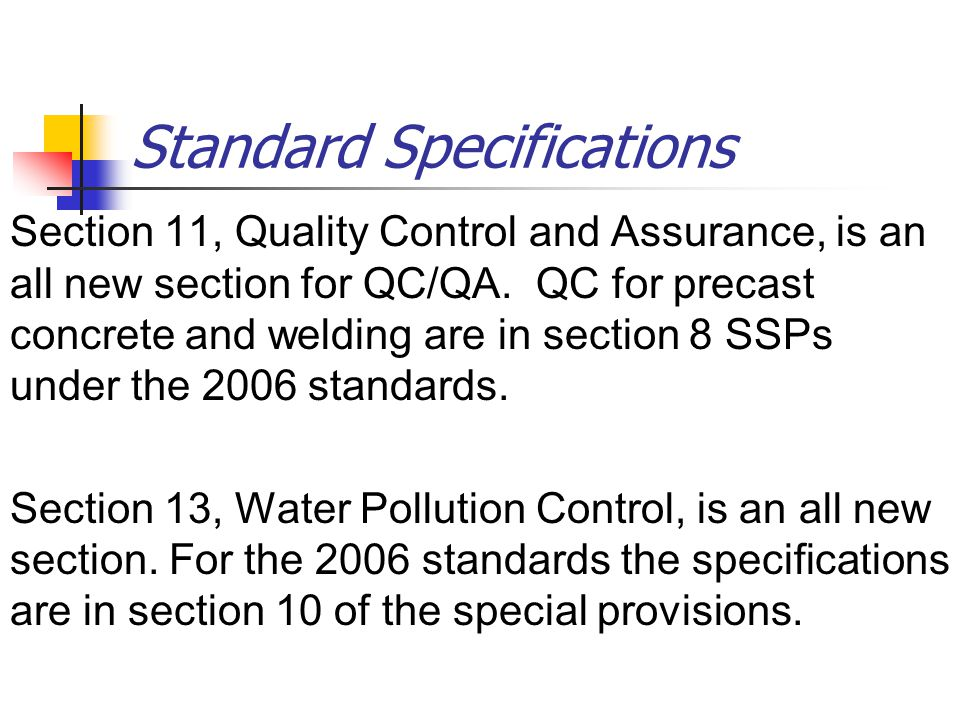 Standard Specifications Section 11, Quality Control and Assurance, is an all new section for QC/QA.