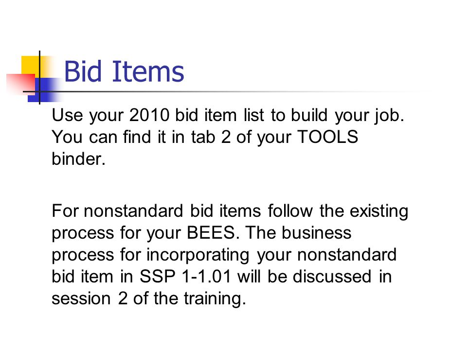 Bid Items Use your 2010 bid item list to build your job.