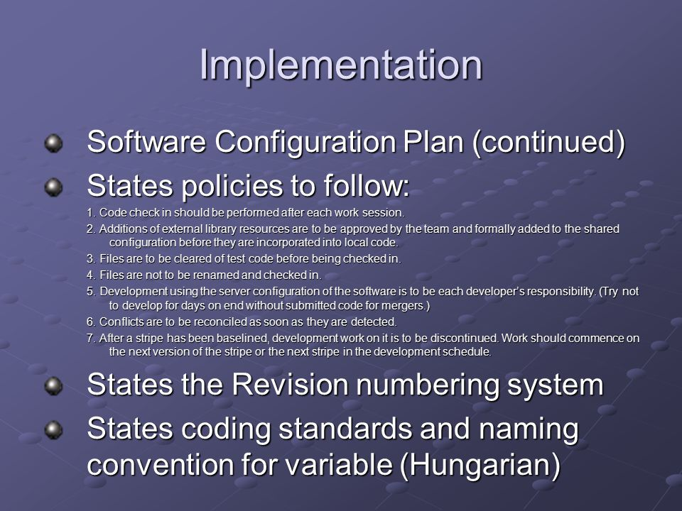 Implementation Software Configuration Plan (continued) States policies to follow: 1.
