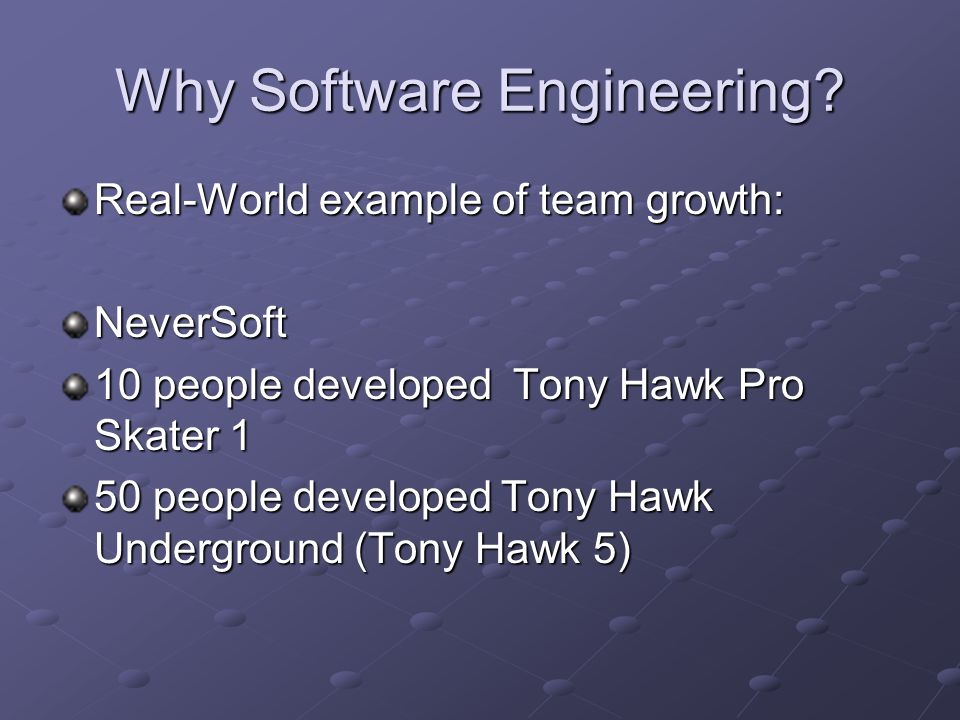 Why Software Engineering.