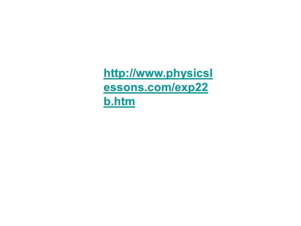 http://www.physicsl essons.com/exp22 b.htm