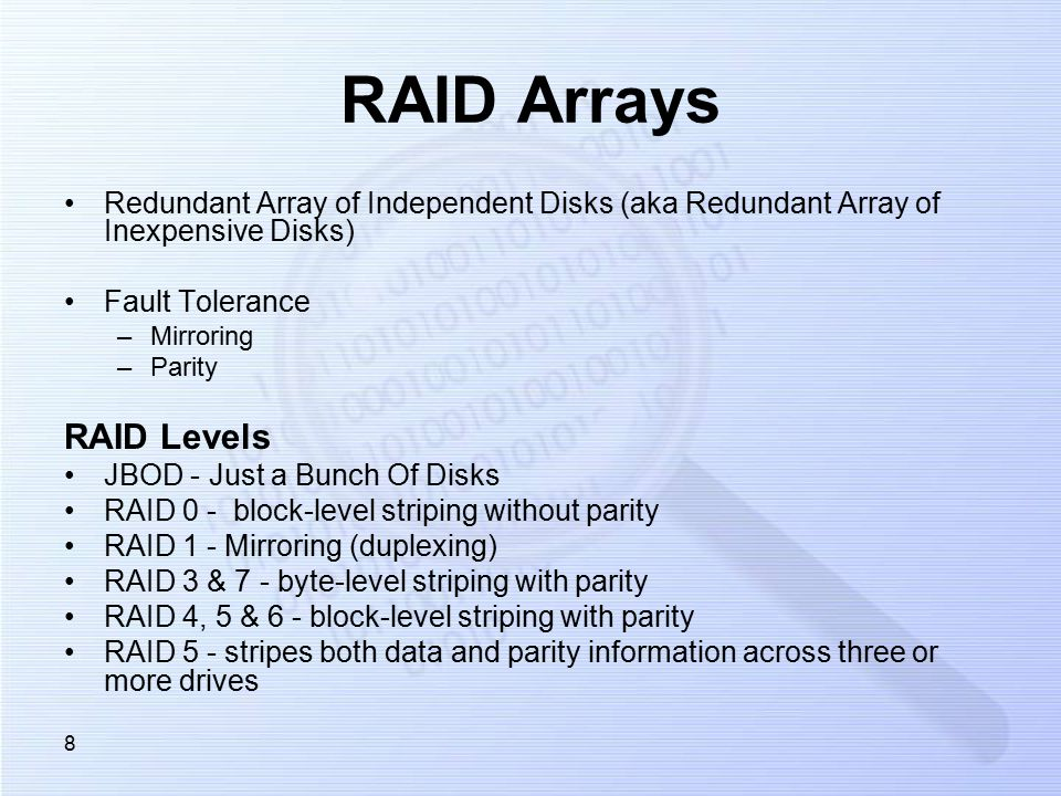 8 RAID Arrays Redundant Array of Independent Disks (aka Redundant Array of Inexpensive Disks) Fault Tolerance –Mirroring –Parity RAID Levels JBOD - Just a Bunch Of Disks RAID 0 - block-level striping without parity RAID 1 - Mirroring (duplexing) RAID 3 & 7 - byte-level striping with parity RAID 4, 5 & 6 - block-level striping with parity RAID 5 - stripes both data and parity information across three or more drives