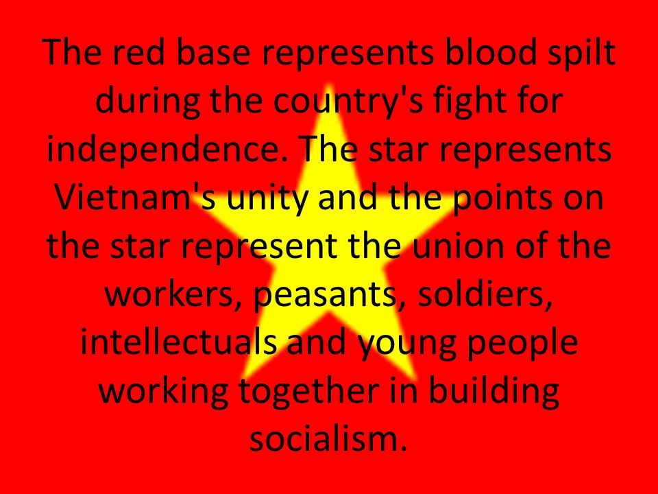 The red base represents blood spilt during the country s fight for independence.