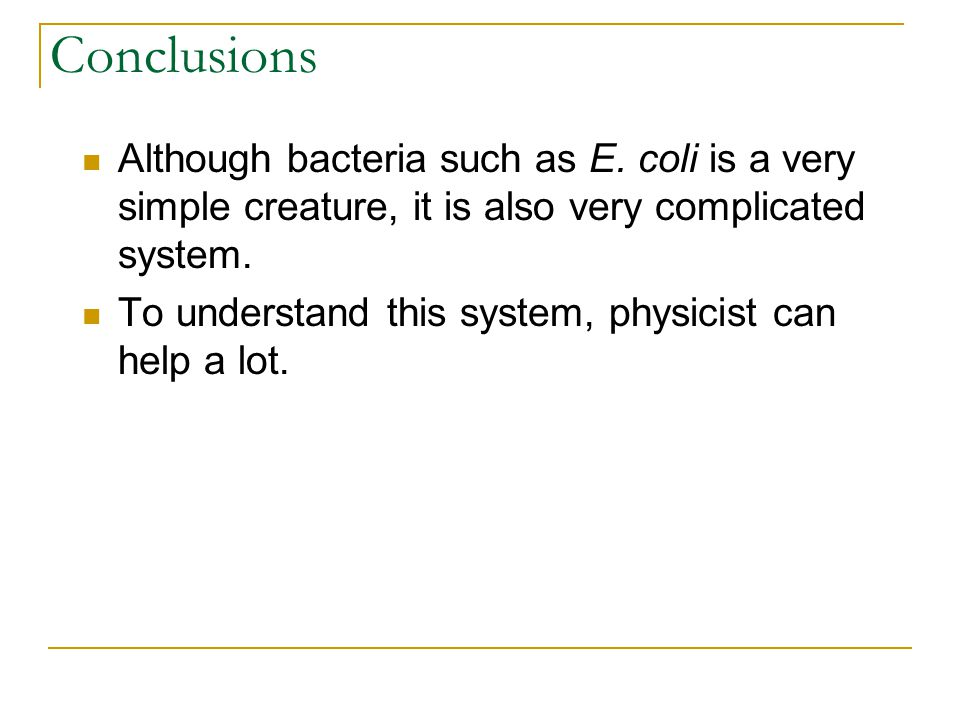 Conclusions Although bacteria such as E.