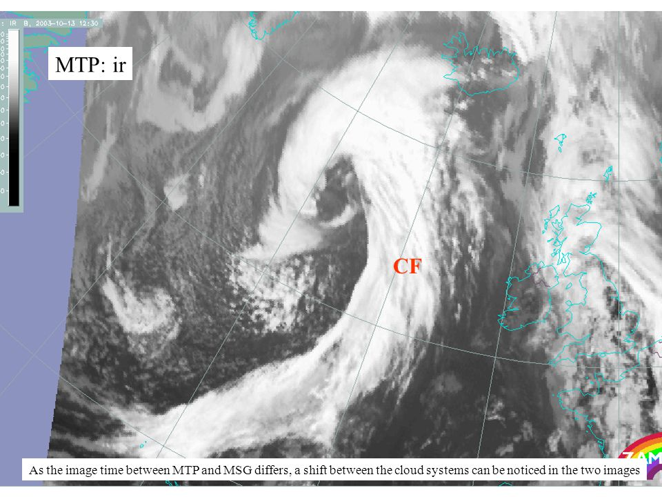 4 MTP: ir CF As the image time between MTP and MSG differs, a shift between the cloud systems can be noticed in the two images