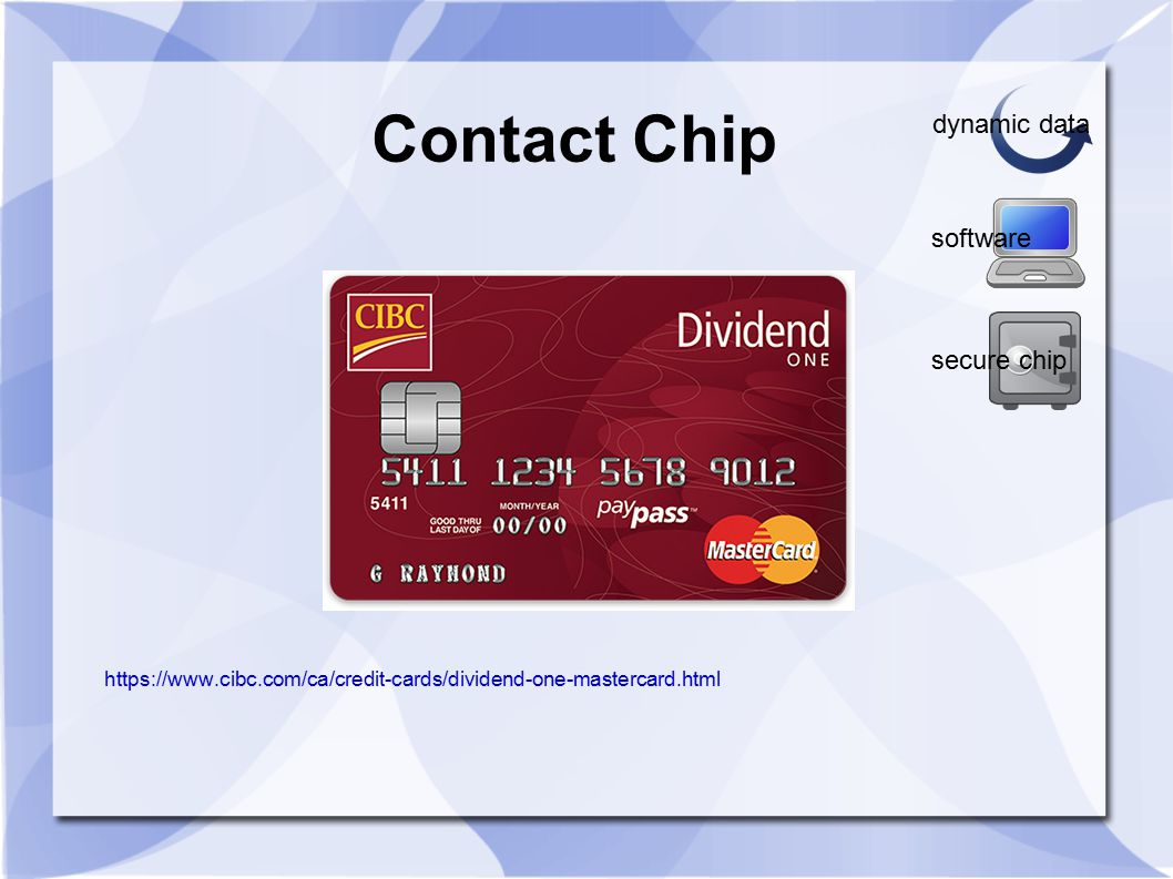 Contact Chip https://www.cibc.com/ca/credit-cards/dividend-one-mastercard.html software dynamic data secure chip