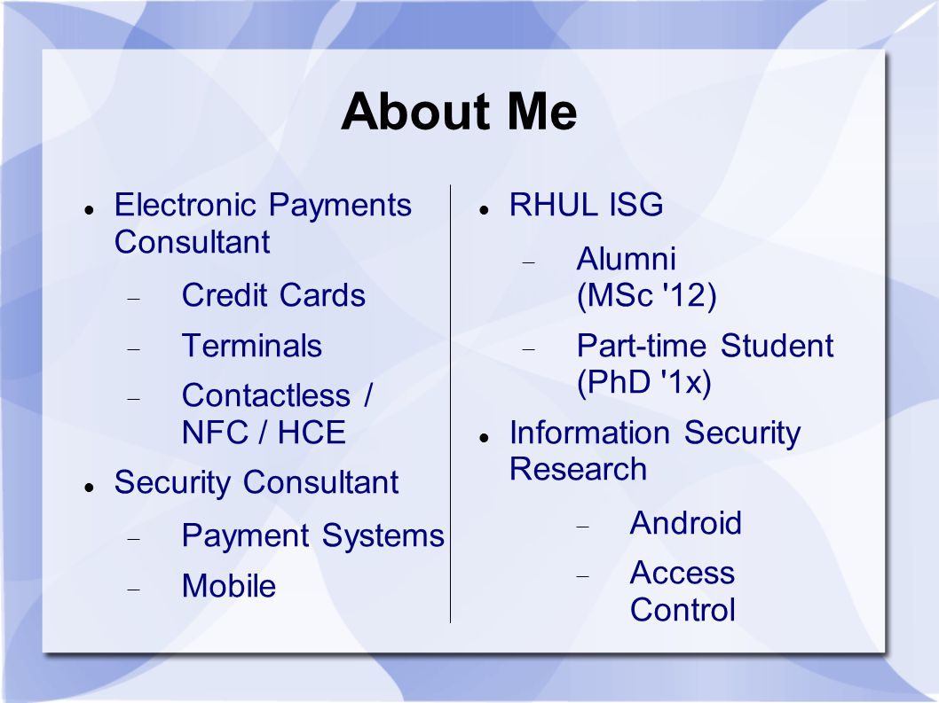 Contact Chip Active participation in transaction  Dynamic data creation  Offline transaction approval  Offline PIN verification  Issuer scripting at POS Hardware-based secure storage & processing protects  Application logic  Cryptographic keys