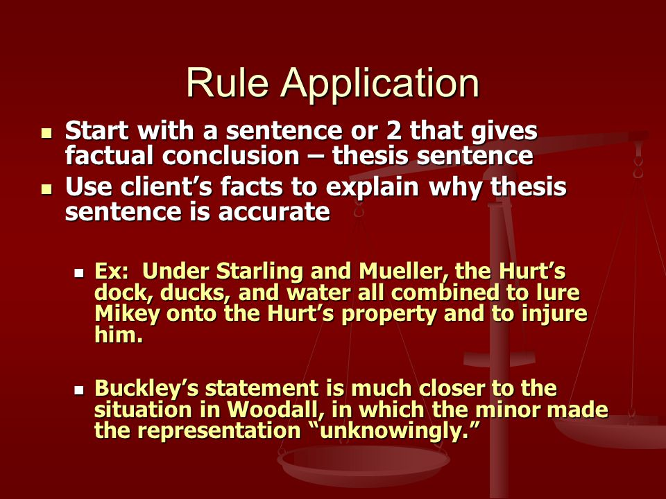 Component 1- Thesis Sentence What is your factual conclusion.