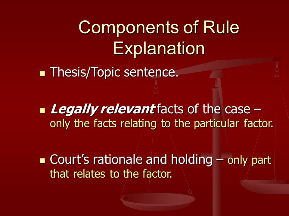 Goals in Rule Explanation Educate reader about prior cases Educate reader about prior cases Give detailed case description Give detailed case description Provide foundation for your analysis Provide foundation for your analysis