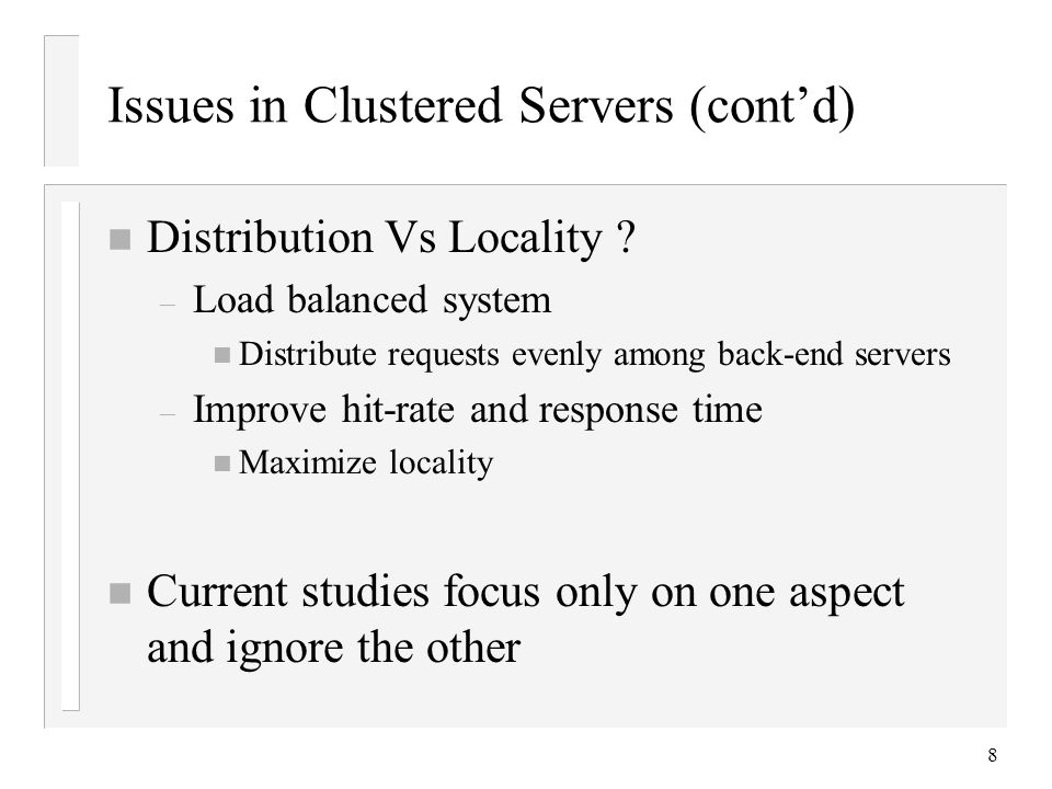 8 Issues in Clustered Servers (cont'd) n Distribution Vs Locality .
