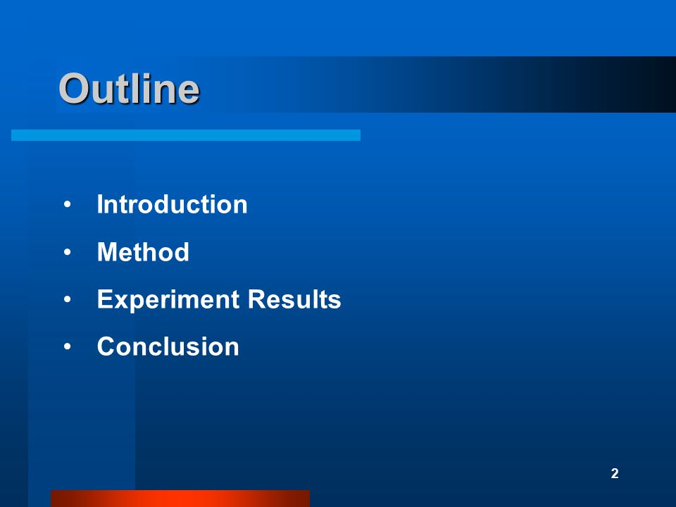 2 Outline Introduction Method Experiment Results Conclusion
