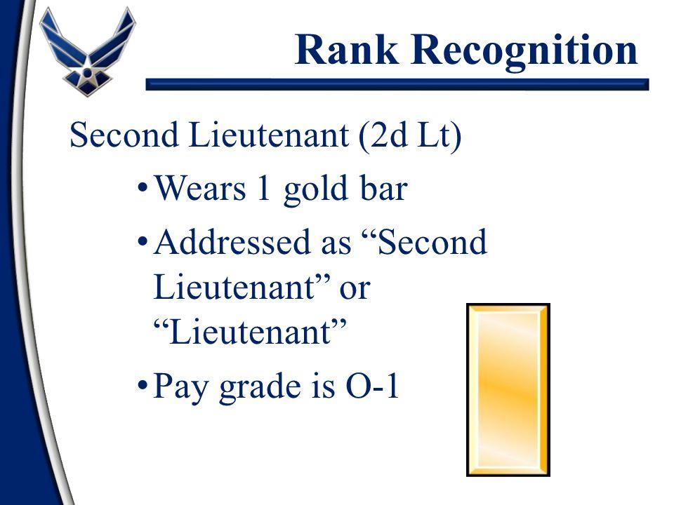 """Second Lieutenant (2d Lt) Wears 1 gold bar Addressed as """"Second Lieutenant"""" or """"Lieutenant"""" Pay grade is O-1 Rank Recognition"""
