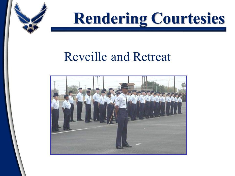 Rendering Courtesies Reveille and Retreat