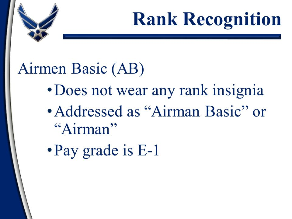 Airmen (Amn) Chevron of 1 stripe with star Addressed as Airman Pay grade is E-2 Rank Recognition
