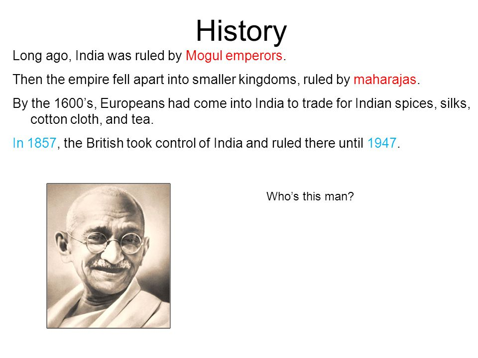 History Long ago, India was ruled by Mogul emperors.