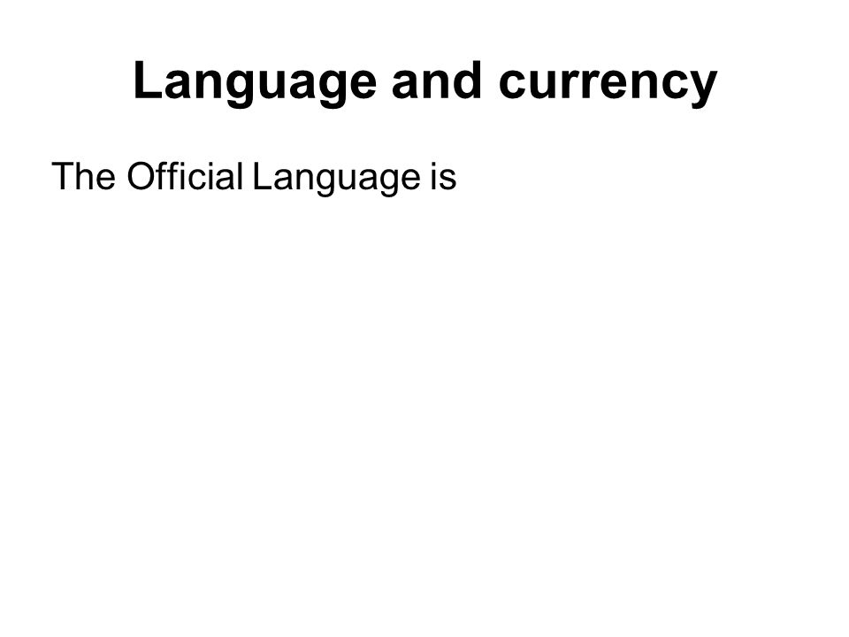The Official Language is Language and currency