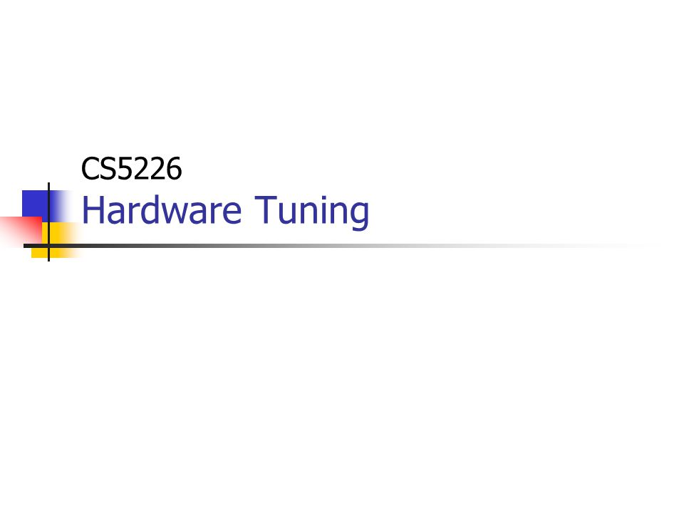 CS5226 Hardware Tuning