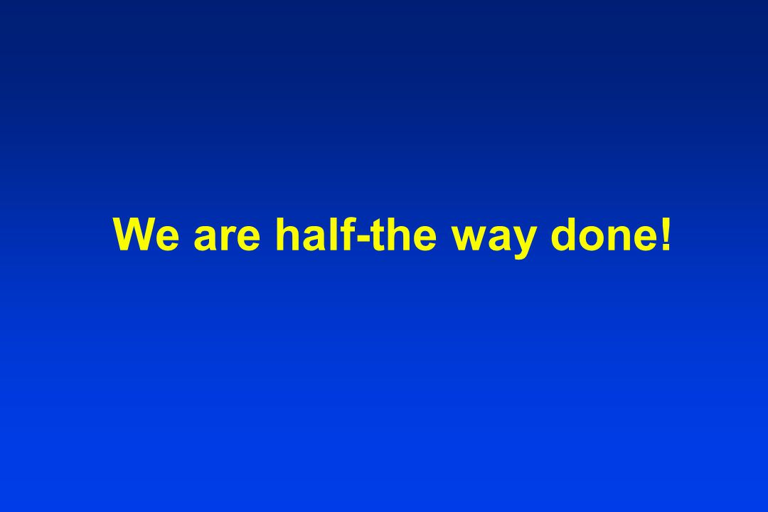 We are half-the way done!
