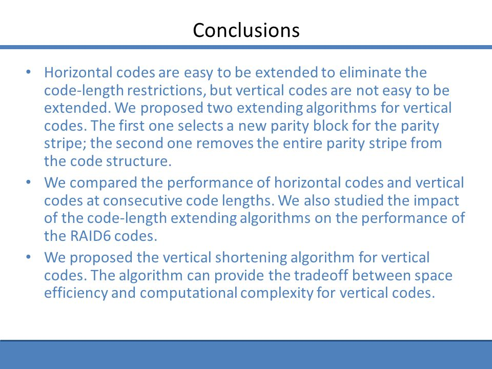 Conclusions Horizontal codes are easy to be extended to eliminate the code-length restrictions, but vertical codes are not easy to be extended.