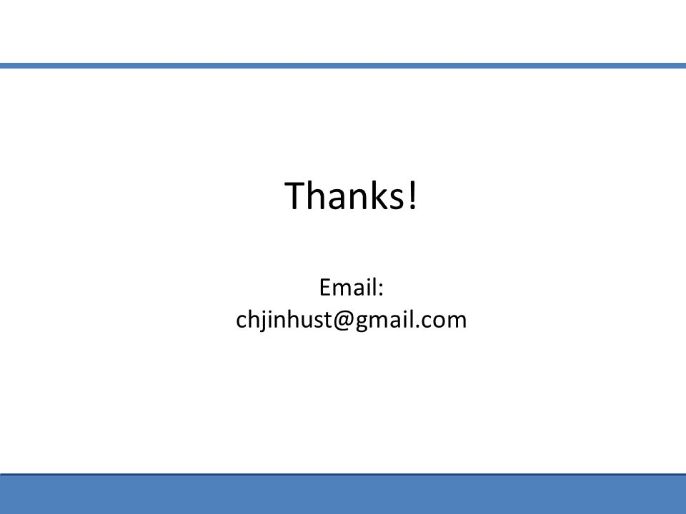 Thanks! Email: chjinhust@gmail.com